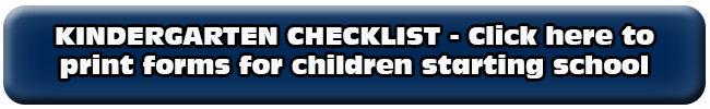Print the Kindergarten forms that you will need for your Welcome Center Appointment