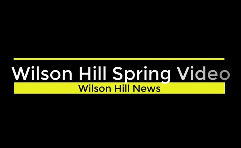 NEW: Spring Video From  Wilson Hill News & Mr. Girard