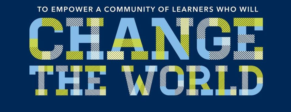 School Mission Statement - Empowering a community of learners who will change the world