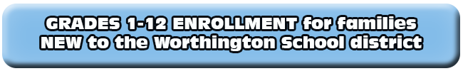 Enrollment for grades 1 to 12 for families new to the Worthington district