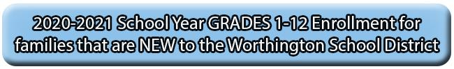 Enrollment for grades 1-12 for families new to the worthington school district
