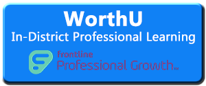 Information on WorthU in district professional development