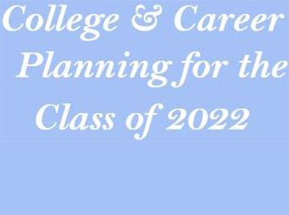 College & Career Planning for the Class of 2022