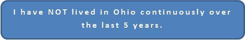 Click here if you have not lived in Ohio for the last five years.