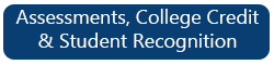 Technology Department Assessment, College Credit & Student Recognition Information